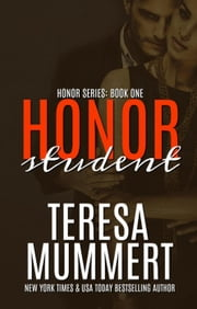 Honor Student - Honor Series, #1 ebook by Teresa Mummert