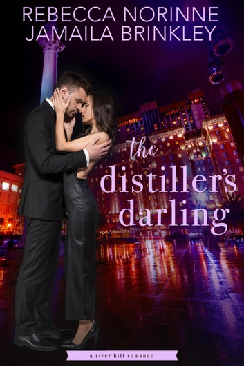 The Distiller's Darling - River Hill, #2 ebook by Rebecca Norinne,Jamaila Brinkley