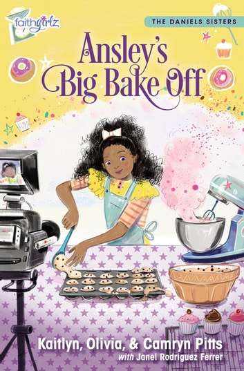 Ansley's Big Bake Off ebook by Kaitlyn Pitts,Camryn Pitts,Olivia Pitts