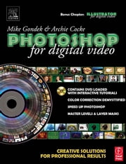 Photoshop for Digital Video: Creative Solutions for Professional Results ebook by Gondek, Mike
