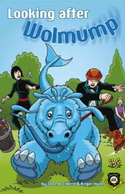Looking After Wolmump (Alien Detective Agency) ebook by Jane A C West, Roger Hurn