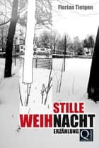Stille Weihnacht ebook by Florian Tietgen