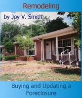 Remodeling: Buying and Updating a Foreclosure ebook by Joy Smith