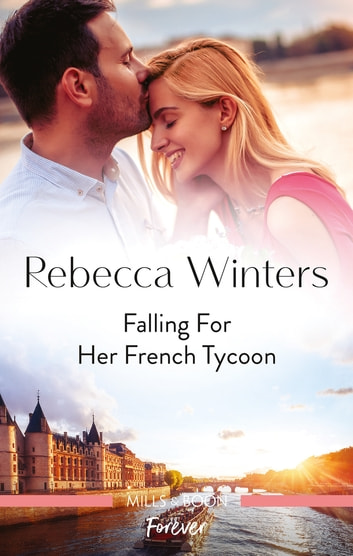 Falling for Her French Tycoon ebook by Rebecca Winters
