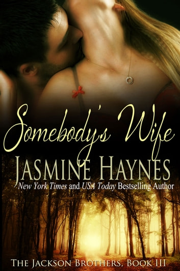 Somebody's Wife - The Jackson Brothers, Book 3 ebook by Jasmine Haynes,Jennifer Skully