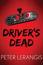 Driver's Dead ebook by Peter Lerangis