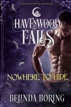 Nowhere to Hide - A Havenwood Falls Novella ebook by Belinda Boring