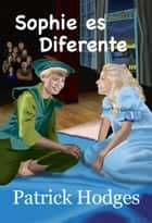 Sophie es diferente ebook by Patrick Hodges