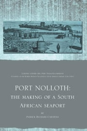 PORT NOLLOTH: the making of a South African seaport ebook by Patrick Richard Carstens