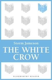 The White Crow ebook by Storm Jameson