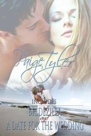 Paige Tyler: Bridezilla and Date For The Wedding ebook by Paige Tyler