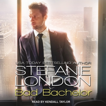 Bad Bachelor audiobook by Stefanie London