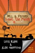 Will & Patrick Meet the Family - Wake Up Married, #2 ebook by Leta Blake, Alice Griffiths