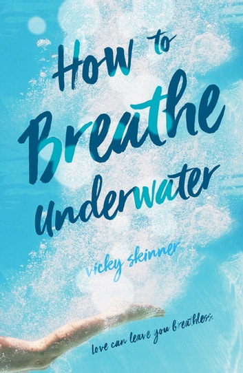 How to Breathe Underwater ebook by Vicky Skinner