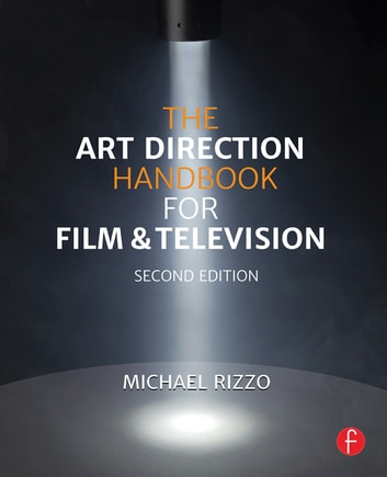 The Art Direction Handbook for Film & Television ebook by Michael Rizzo
