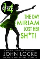 The Day Miriam Lost Her Sh*t! ebook by