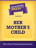 Her Mother's Child ebook by