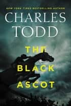 The Black Ascot ebook by Charles Todd