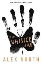 The Whisper Man - A Novel ebook by Alex North