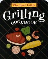 The Best Little Grilling Cookbook ebook by Karen Adler