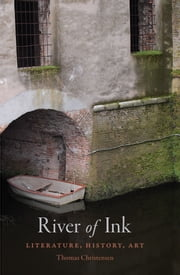 River of Ink - [An Illustrated History of Literacy] ebook by Thomas Christensen