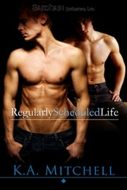 Regularly Scheduled Life ebook by K.A. Mitchell