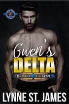 Gwen's Delta - An Army Military Special Forces Romance ebook by