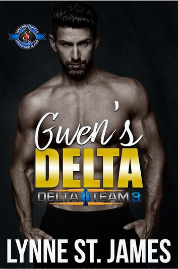 Gwen's Delta - An Army Military Special Forces Romance eBook by Lynne St. James,Operation Alpha