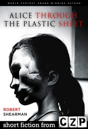 Alice Through the Plastic Sheet ebook by Robert Shearman