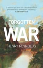 Forgotten War eBook by Henry Reynolds