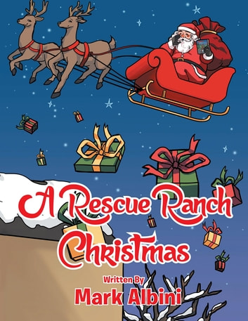 A Rescue Ranch Christmas ebook by Mark Albini