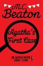 Agatha's First Case eBook by M.C. Beaton