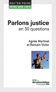 Parlons justice en 30 questions ebook by Martinel Agnès,Victor Romain