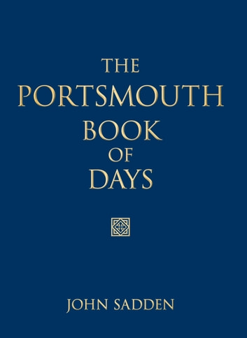 Portsmouth Book of Days ebook by John Sadden