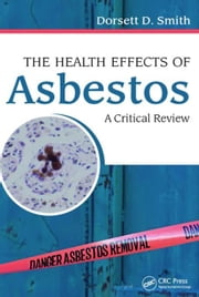 The Health Effects of Asbestos: An Evidence-based Approach ebook by Smith, Dorsett D.