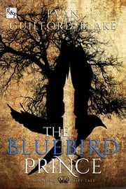 The Bluebird Prince ebook by Evan Guilford-Blake