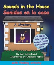 Sounds in the House! Sonidos en la casa: A Mystery in English & Spanish ebook by Karl Beckstrand