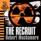 The Recruit - Book 1 audiolibro by Robert Muchamore, Simon Scardifield