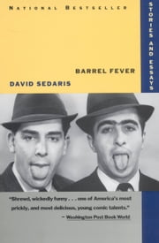 Barrel Fever - Stories and Essays ebook by David Sedaris