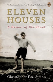 Eleven Houses - A Memoir of Childhood ebook by Christopher Fitz-Simon