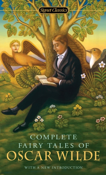 Complete Fairy Tales of Oscar Wilde ebook by Oscar Wilde,Jack Zipes