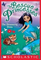 Rescue Princesses #8: The Shimmering Stone ebook by Paula Harrison