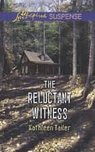 The Reluctant Witness ebook by Kathleen Tailer