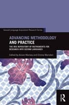 Advancing Methodology and Practice - The IRIS Repository of Instruments for Research into Second Languages ebook by Alison Mackey, Emma Marsden