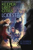 Lodestar ebook by Shannon Messenger