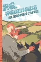 Blandings Castle ebook by P. G. Wodehouse