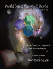 World Beside The World Beside... The Journey Begins... ebook by Glendanne Squyres
