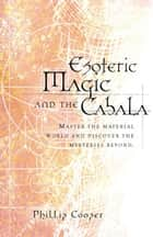Esoteric Magic and the Cabala ekitaplar by Phillip Cooper