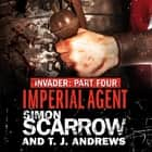 Invader: Imperial Agent (4 in the Invader Novella Series) audiobook by Simon Scarrow, T. J. Andrews