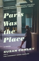 Paris Was the Place ebook by Susan Conley